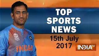 Top Sports news of the day | 15th July, 2017 | 05:00 PM - India TV