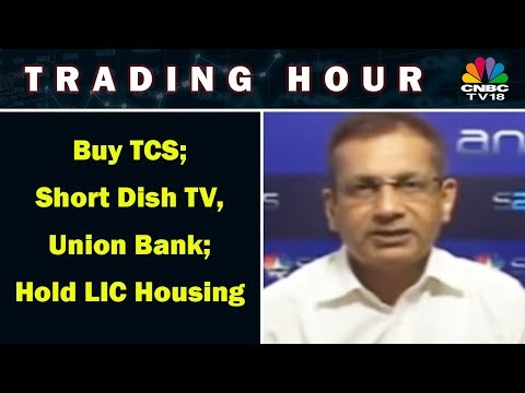 Buy TCS; Short Dish TV, Union Bank; Hold LIC Housing | Sudarshan Sukhani | Trading Hour | CNBC TV18