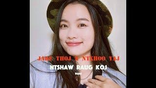 Jake Thoj X Ntxhoo Yaj - Ntshaw Raug Koj Hmong New Song 2019 - Full Version