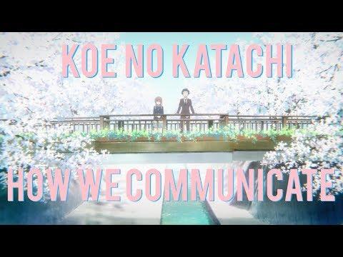 Koe No Katachi: How We Communicate | A Silent Voice Analysis