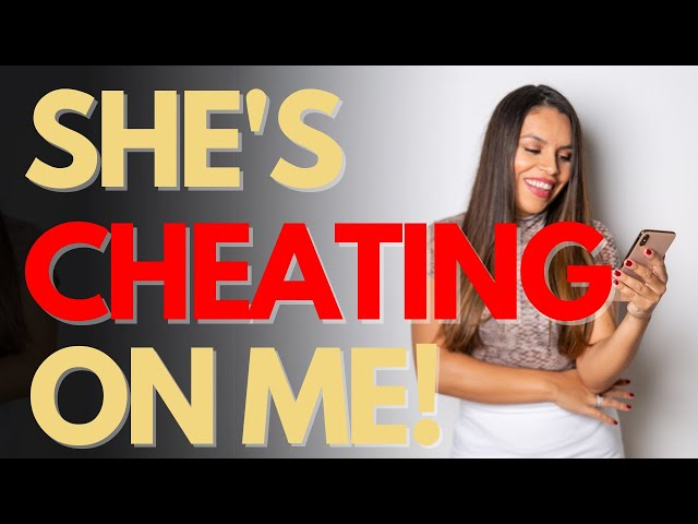 How To Know She's Cheating on Me!