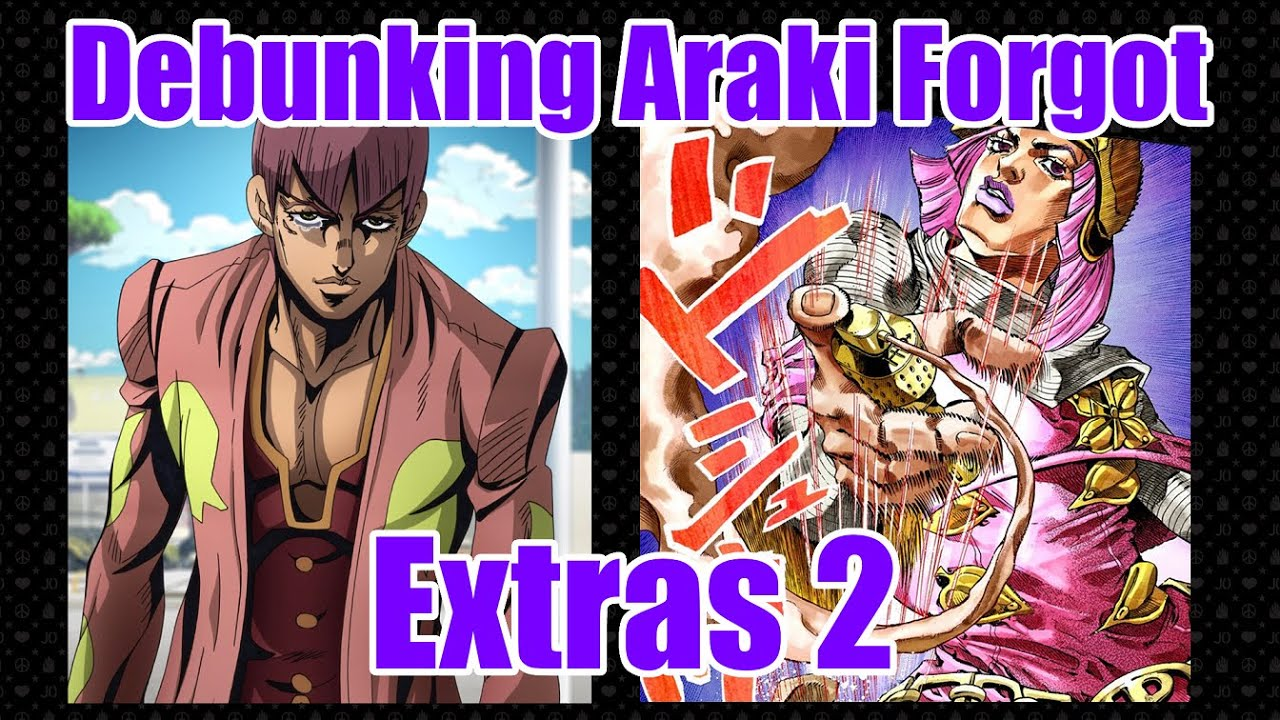 Debunking Araki Forgot Extras Part 2