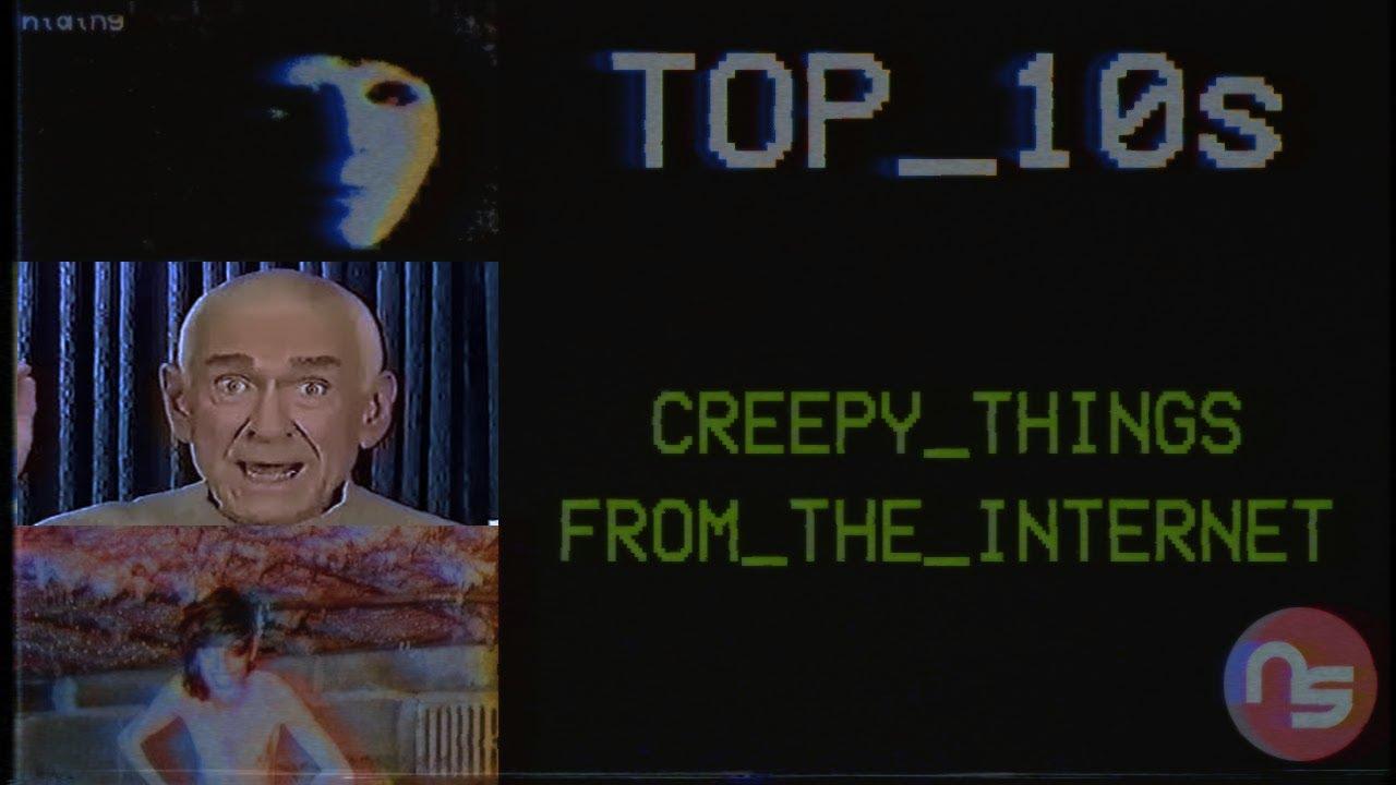 10 things top creepy Top 10