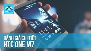 Đánh giá HTC One M7 - Review chi tiết thiết kế, màn hình, cấu hình