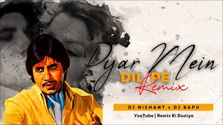 Pyaar Mein Dil Pe Mar De   Retro Mix   Dj Nishant And Dj Bapu Mix