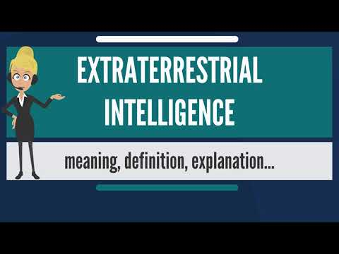 What is EXTRATERRESTRIAL INTELLIGENCE? What does EXTRATERRESTRIAL INTELLIGENCE mean?