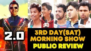 2.0 Movie PUBLIC REVIEW | THIRD DAY Morning Show | Rajnikanth | Akshay Kumar