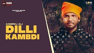 New Punjabi Songs 2020 | Dilli Kambdi (Full Video) | Angrej Ali | Gaana Gang | Coin Digital