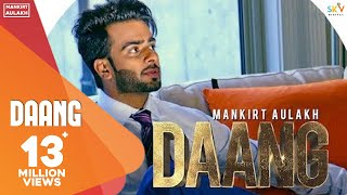 Mankirt Aulakh - DAANG (Official Song) MixSingh & Deep Kahlon | Latest Songs 2017 | GK.DIGITAL