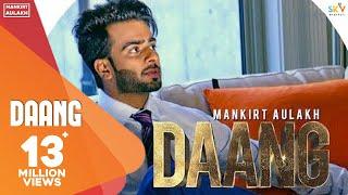 Mankirt Aulakh - DAANG (Official Song) MixSingh & Deep Kahlon | Latest Songs 2017 | Sky Digital