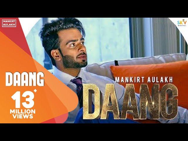 Mankirt Aulakh - DAANG (Official Song) MixSingh & Deep Kahlon | Latest Songs 2017 | GK.DIGITAL #1
