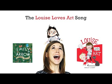 Louise Loves Art Song - Emily Arrow, book by Kelly Light