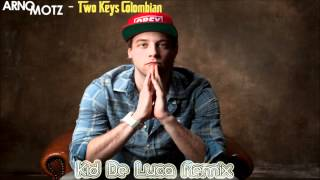 Arno Motz - Two Keys Colombian (Kid De Luca Remix)