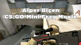 CS:GO Alper Biçen Mini Frag Movie