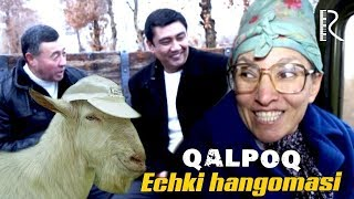 Qalpoq - Echki hangomasi | Калпок - Эчки хангомаси
