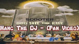 Scooter - Hang The DJ - (Fan Video)