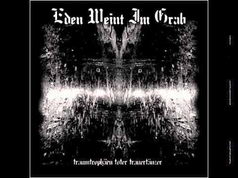 """Eden Weint Im Grab -- """"Den Herbstlaubreigen tanzt der Tod"""