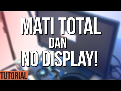 Tutorial Mengatasi Komputer Mati Total & No Display pada Monitor!