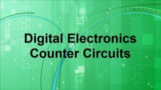 Digital Electronics -- Counter Circuits