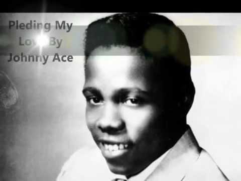 Pleding My Love By Johnny Ace With Lyrics