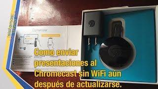 Utilizar el Chromecast sin Wifi aún después de actualizarse!!