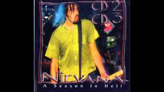 Nirvana - A Season in Hell Part 1 CD2 [Full Bootleg and Download]