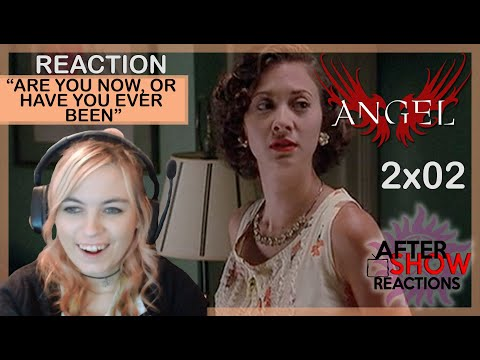 """Angel 2x02 - """"Are You Now, Or Have You Ever Been"""" Reaction"""