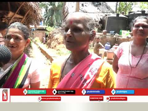 SUBDALEM-QUEPEM VILLAGERS STILL WALK KILOMETERS FOR WATER: SPECIAL REPORT_Prudent Media Goa