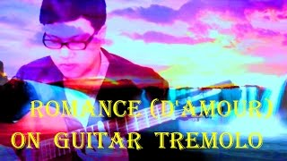 Romance (d'Amour)  ON  GUITAR  TREMOLO