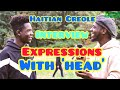 Haitian Creole Expressions/idioms/sayings with The word 'Head' (Interview with my little brother)