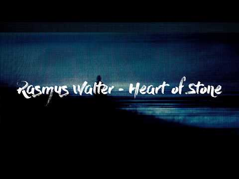 Rasmus Walter - Heart of Stone [LYRICS]