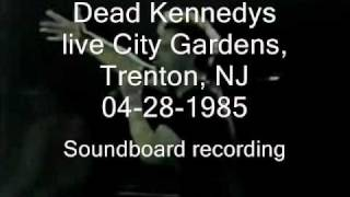 "Dead Kennedys ""This Could Be Anywhere"" live City Gardens, Trenton, NJ 04-28-1985 (SBD)"