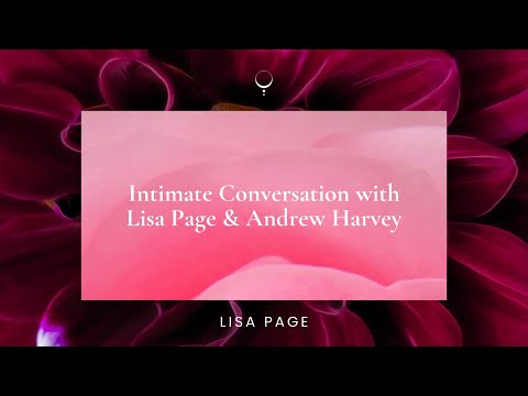 Intimate Conversation with Lisa Page & Andrew Harvey