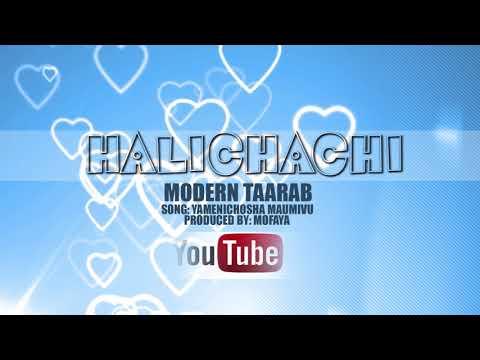 Yamenichosha Maumivu - Halichachi Modern Taarab lofficial Audio