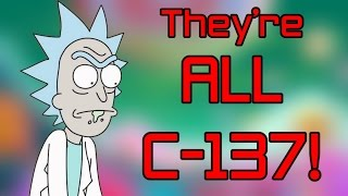 They're ALL C-137? - Rick and Morty Theory
