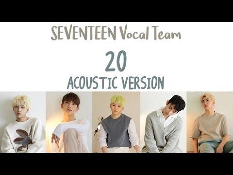 [ENG/HAN/ROM] SEVENTEEN (세븐틴) Vocal Team - 20 [Acoustic ver.]