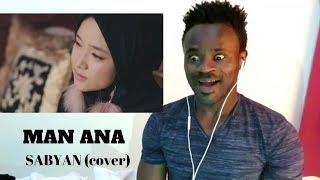 Man Ana - Sabyan  Cover  - Reaction