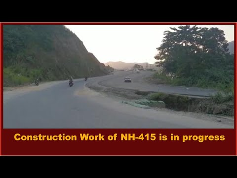 Arunachal Pradesh-Construction Work of NH-415 is in progress
