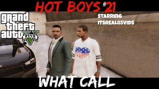 GTA HOT BOYS #21 | What Call Ft. ITSREAL85VIDS [HD]
