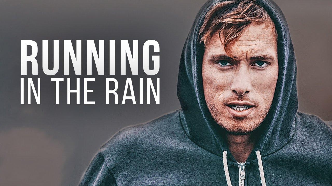 Running In The Rain Motivational Video