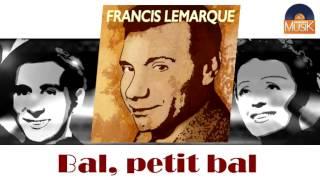Francis Lemarque - Bal, petit bal (HD) Officiel Seniors Musik