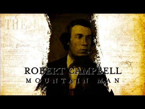 Robert Campbell - Mountain Man    (1804-1879)