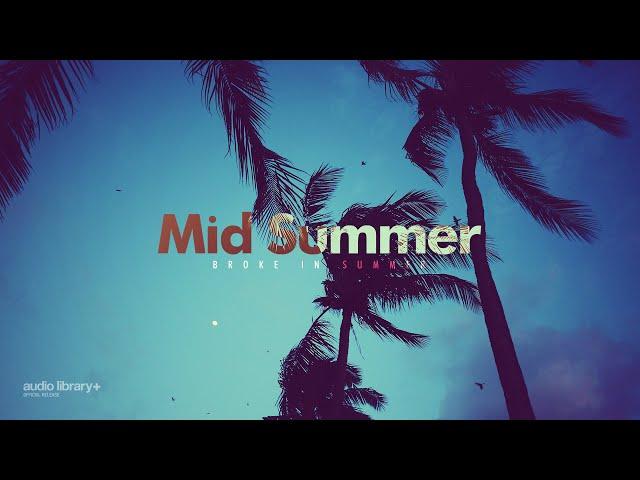 Mid Summer - Broke In Summer [Audio Library Release]
