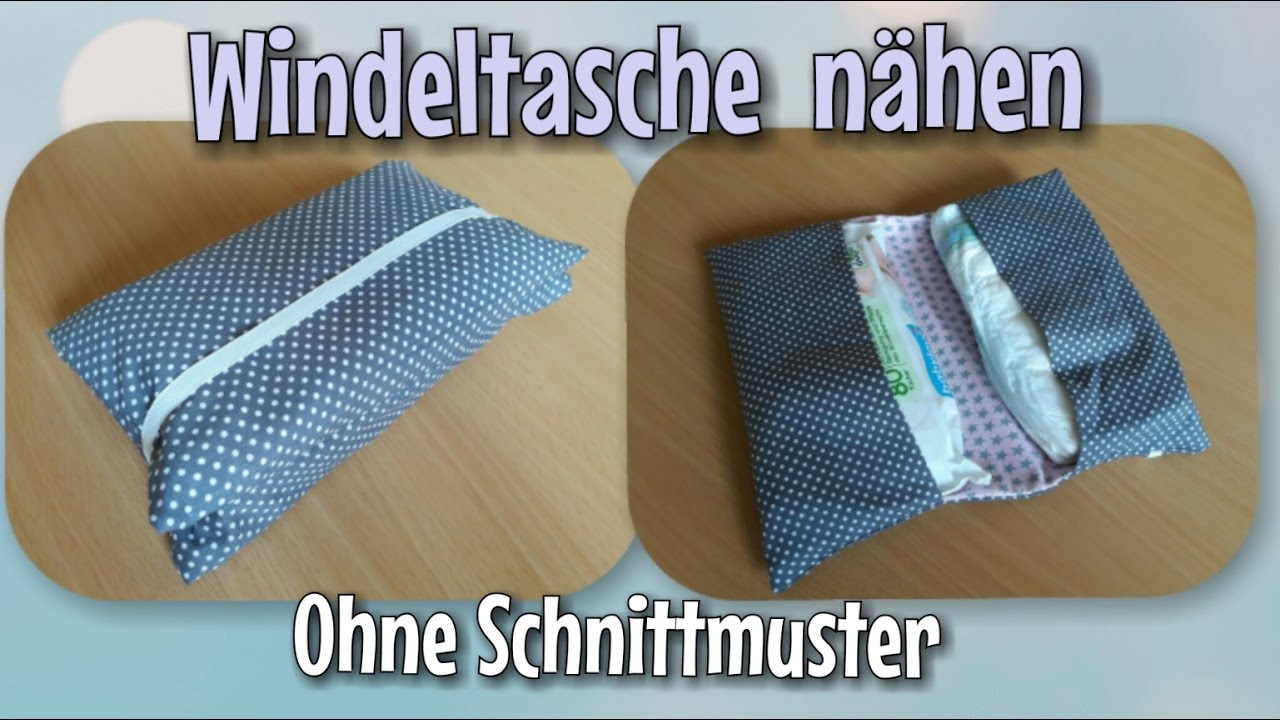 Windeltasche Nähanleitung - OHNE Schnittmuster - Anfänger ...