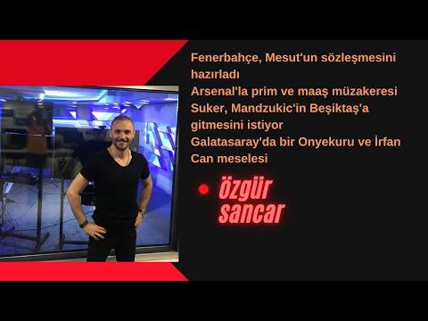 Mesut Özil'de işlem tamamlanıyor. Mandzukic'e için Suker telkini. Onyekuru ve İr