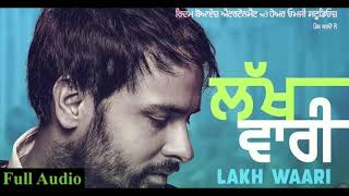 Lakh Vaari Amrinder Gill ( Full Song ) New Punjabi Song 2018