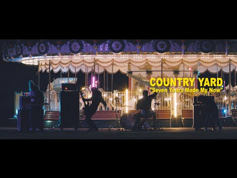 COUNTRY YARD – Seven Years Made My Now