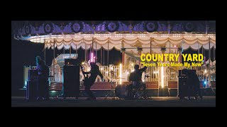 COUNTRY YARD- Seven Years Made My Now
