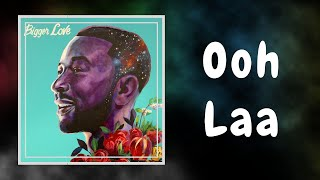 John Legend - Ooh Laa (Lyrics)
