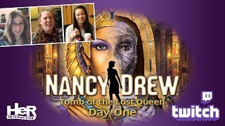 Nancy Drew: Tomb of the Lost Queen [Day One: Twitch] | HeR Interactive